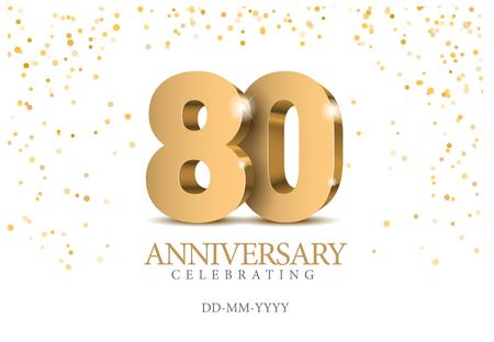 Aniversario 80. Números de oro 3d. Plantilla de cartel para celebrar la fiesta del evento del 80 aniversario. Ilustración vectorial