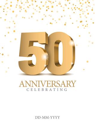 Aniversario 50. Números de oro 3d. Plantilla de cartel para celebrar la fiesta del evento del 50 aniversario. Ilustración vectorial