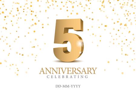 Aniversario 5. números de oro 3d. Plantilla de póster para celebrar la fiesta del evento del 5 ° aniversario. Ilustración vectorial