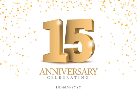 Anniversary 15. gold 3d numbers. Poster template for Celebrating 15th anniversary event party. Vector illustration Foto de archivo - 115107981