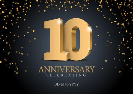 Anniversario 10. numeri 3d d'oro. Modello di poster per la festa dell'evento per celebrare il decimo anniversario. Illustrazione vettoriale Vettoriali