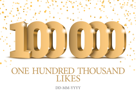 Anniversary or event 100000. gold 3d numbers. Poster template for Celebrating 100000th likes or folovers or subscribers event party. Vector illustration
