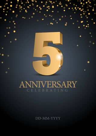 Anniversary 5. gold 3d numbers. Poster template for Celebrating 5th anniversary event party. Vector illustration Stock Vector - 127819746