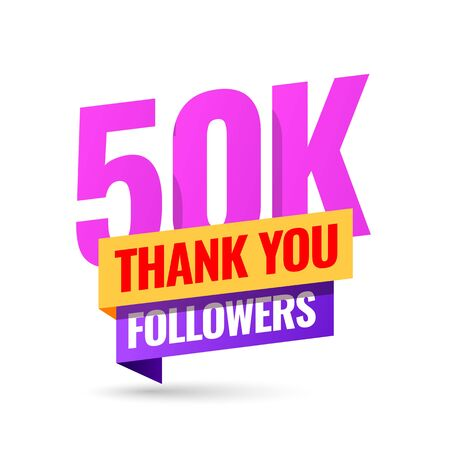 Celebrating the events of fifty thousand subscribers. Thank you 50K followers. Thanks followers Poster template for Social Networks. large number of subscribers. Vector illustration