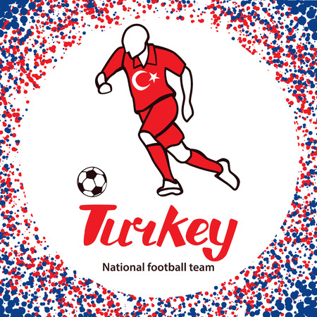 qualified: Turkey. National football team of Turkey. Vector illustration with the football player and the ball. Vector handwritten lettering.