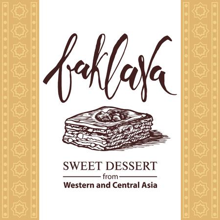 turkish dessert: Baklava is the sweet dessert from Asia, vector illustration of baklava with a traditional pattern. Food illustration for design, menu, cafe billboard. Handwritten lettering. Sketch