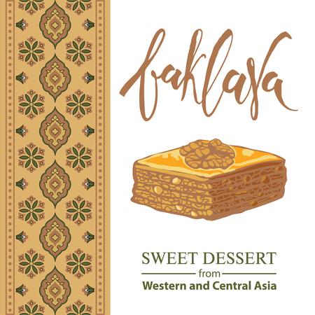 turkish dessert: Baklava is the sweet dessert from Asia, vector illustration of baklava with a traditional pattern. Food illustration for design, menu, cafe billboard. Handwritten lettering.