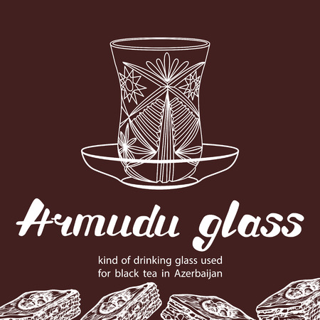 Armudu glass is the kind of drinking glass used for black tea in Azerbaijan with baklava dessert. Vector sketch for design, menu, cafe billboard. Handwritten lettering.