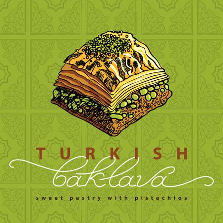 turkish dessert: Baklava is the most popular sweet pastry in Turkey, vector illustration of baklava with the pistachios. Food illustration for design, menu, cafe billboard. Handwritten lettering.