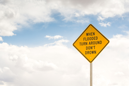 drown: When flooded turn around, dont drown - Road sign
