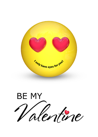Smiling emoticon with eyes and typography smiling I only have eyes for you!. Be my Valentine.
