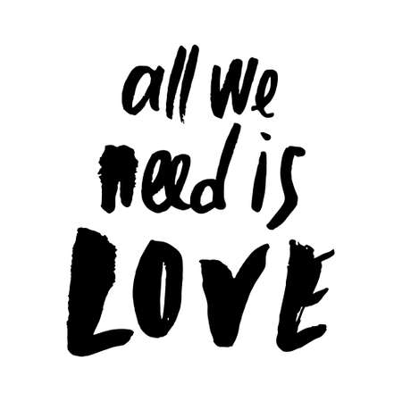 All we need is love vector valentine`s day callygraphy print. Valentines Day gift card. Poser, t-shot print. Vektorgrafik
