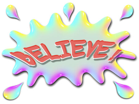 The word Believe is shown on top of a stylized splash of water, very colorful, and rainbow like.
