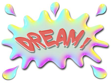 単語の夢は、非常にカラフルなおよび水のような虹の様式化されたスプラッシュの上に表示されます。