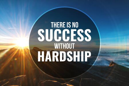 Inspirational and Motivational Quote. There is No Success Without Hardship. Mountain Top Background.