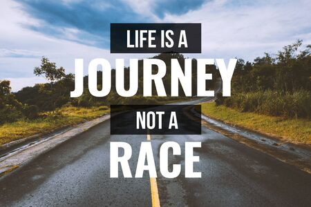 Inspirational and Motivational Quote. Life is a Journey, Not a Race. Country Asphalt Road Background.