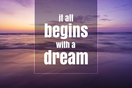 Inspirational and Motivational Quote. It All Begins With a Dream. Sunset Background.