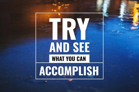 Inspirational and Motivational Quote. Try and See What You Can Accomplish. Water Reflection Background. Banco de Imagens