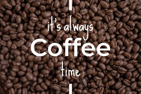 It's Always Coffee Time. Text on Coffee Beans Background. Chill and Relax Concepts. Banco de Imagens