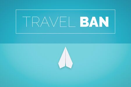 Travel Ban Concept With Paper Plane. Current Issue Metaphor.