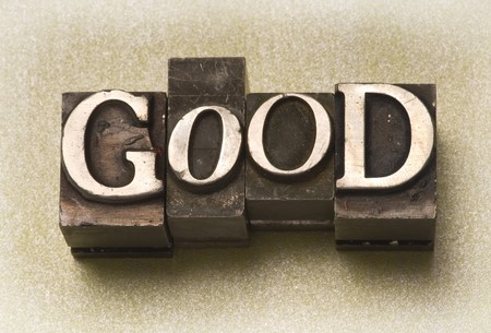satisfactory: The word Good done in letterpress type