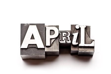 letterpress  type: The month of April done in vintage letterpress type