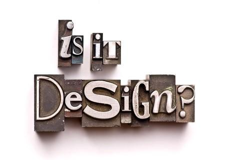 letterpress  type: The phrase Is it Design? done in vintage letterpress type Stock Photo