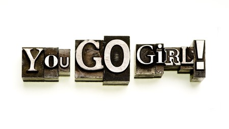 You Go Girl! done in letterpress type on white.