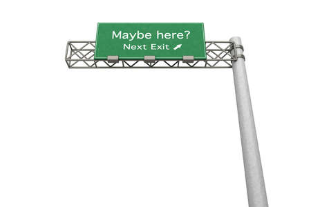 maybe: 3D rendered Illustration  Highway Sign - the next exit maybe the right one