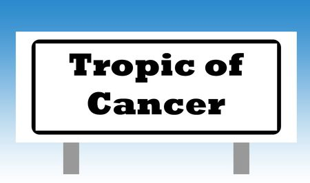 graduated: Tropic of Cancer sign isolated with graduated blue sky background.