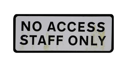 staff only: Old no access staff only sign isolated on white background