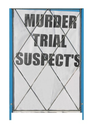murdering: Murder trial suspects on newspaper advertising board, isolated on white background.