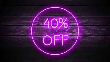40 PERCENT OFF in neon style on wooden background for your design template.