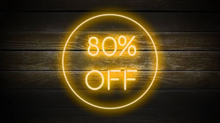 80 PERCENT OFF in neon style on wooden background for your design template.