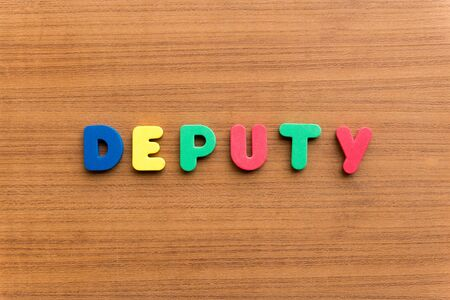 deputy: deputy colorful word on the wooden background