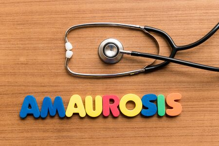 blindness: Amaurosis  colorful word with Stethoscope on wooden background