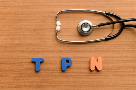 parenteral: Total parenteral nutrition (TPN)  colorful word on the wooden background