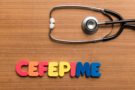 Cefepime colorful word on white background with stethoscope