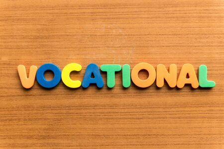vocational: vocational  colorful word on the wooden background
