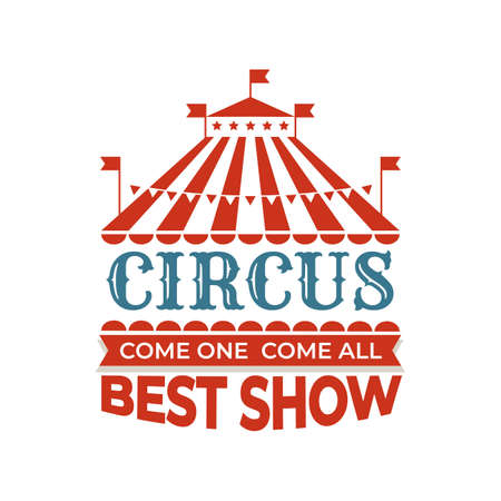 Circus vintage label. Red tent dome with flags, welcome show poster. Invitation to performance with clowns and trained animals, carnival retro banner. Vector advertising emblem template with text