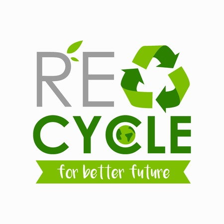 Poster art of Recycle sign with text for better future