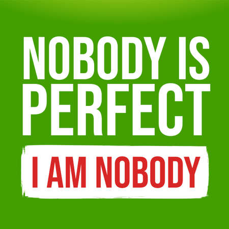 Quote nobody is perfect. I am Nobody. Isolated Vector illustration