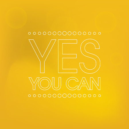 can yes you can: Yes You Can Vector . Abstract Retro Motivation Poster .  Typography Background