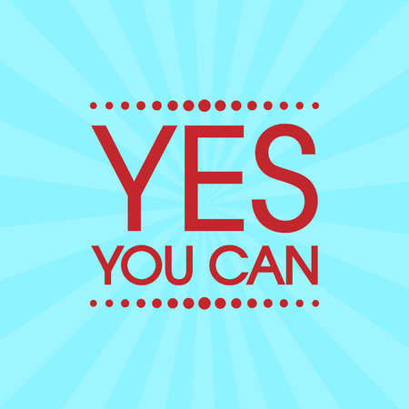 can yes you can: Yes You Can. Abstract Retro Motivation Poster .  Typography Background
