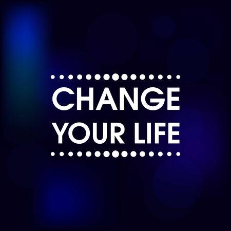 Cambia tu vida vectorial. Motivaci�n Cartel abstracto retro. Tipograf�a Antecedentes Vectores