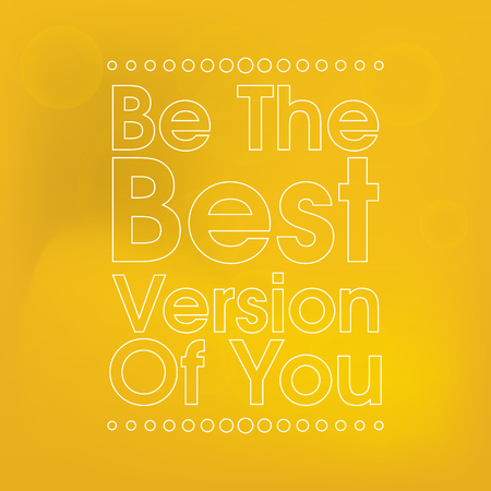 Be The Best Version Of You . Abstract Gold Motivation Quote Poster . Typography Background Vector Vector