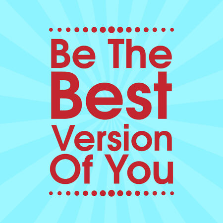 Be The Best Version Of You . Abstract Retro Motivation Quote Poster . Typography Background Vector Vector