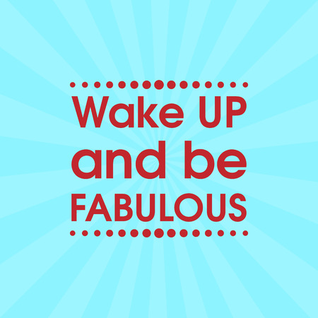 Wake Up And Be Fabulous Vector .  Abstract Retro Motivation Quote Poster . Typography Backgroun Illustration