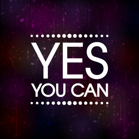 can yes you can: Yes You Can . Abstract Colorful Grunge Motivation Quote Poster . Typography Background Vector