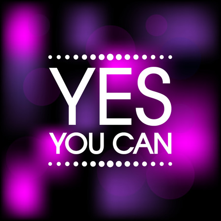 can yes you can: Yes You Can . Abstract Pink and Purple Motivation Quote Poster . Typography Background Vector Illustration
